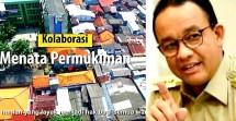 Gubernur DKI Jakarta Anies Baswedan Akan Tata Pemukiman penduduk