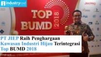 PT JIEP Raih Penghargaan Kawasan Industri Hijau Terintegrasi TOP BUMD 2018